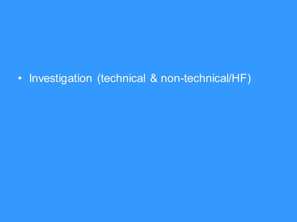Investigation (technical & non-technical/HF)