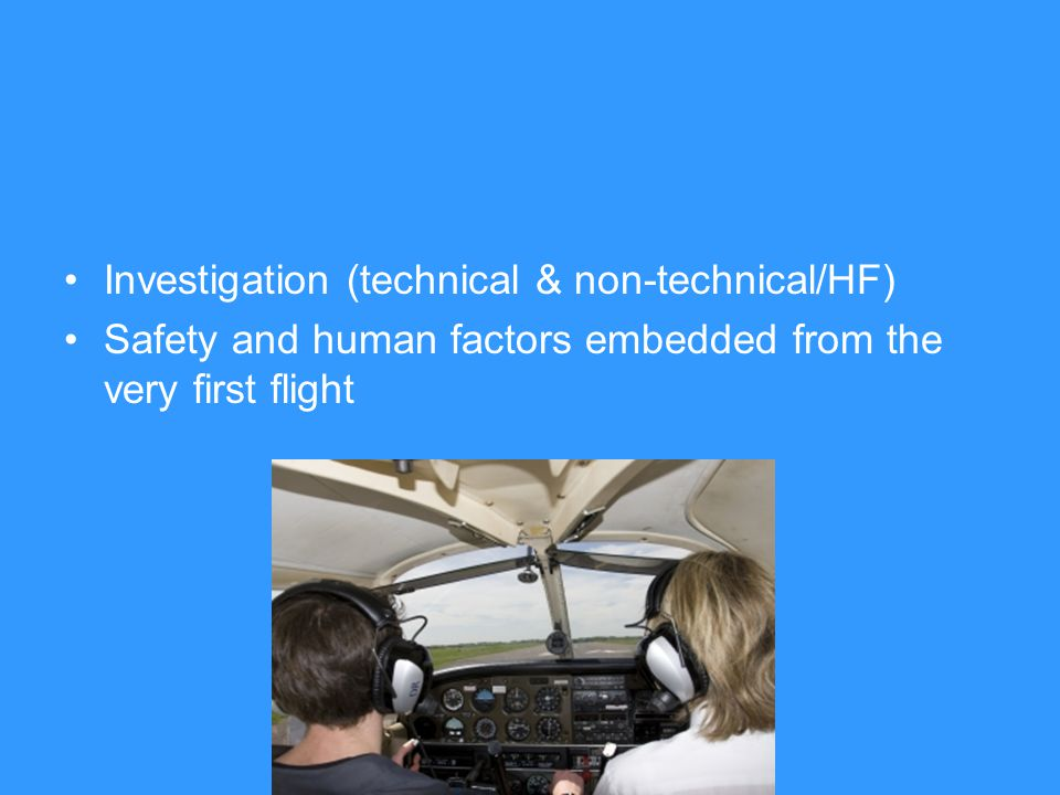 Safety and human factors embedded from the very first flight