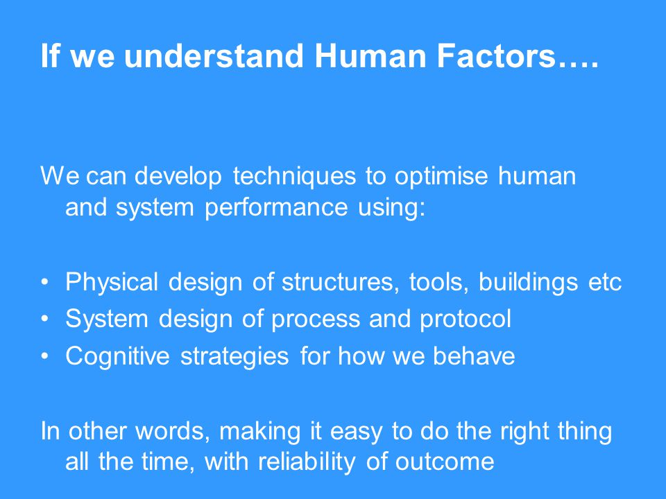 If we understand Human Factors….
