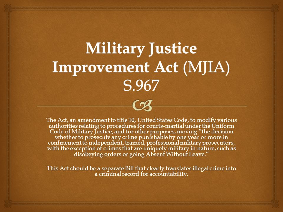 The Act, an amendment to title 10, United States Code, to modify various authorities relating to procedures for courts-martial under the Uniform Code