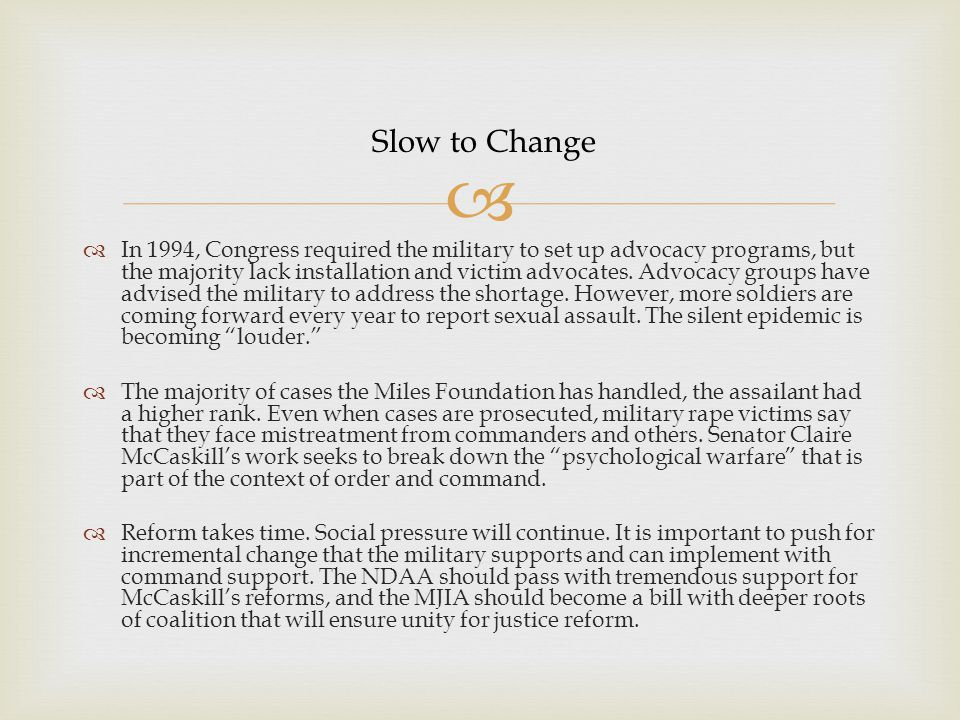   In 1994, Congress required the military to set up advocacy programs, but the majority lack installation and victim advocates. Advocacy groups have