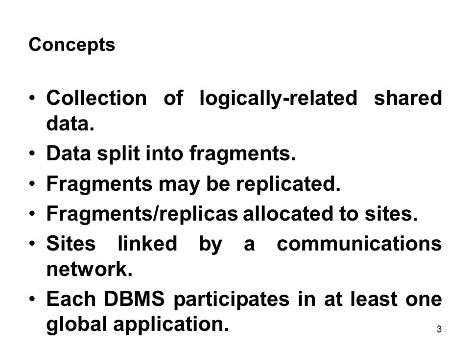 Advantages of DDBMSs Reflects organizational structure Improved shareability and local autonomy Improved availability Improved reliability Improved performance 4