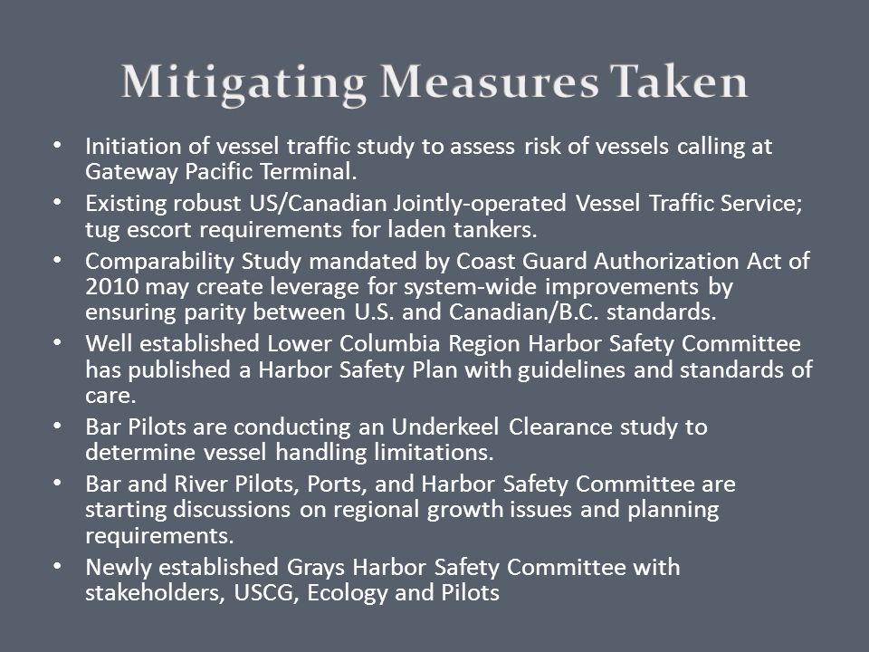 Initiation of vessel traffic study to assess risk of vessels calling at Gateway Pacific Terminal. Existing robust US/Canadian Jointly-operated Vessel