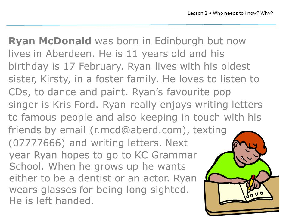 Lesson 2 Who needs to know. Why. Ryan McDonald was born in Edinburgh but now lives in Aberdeen.