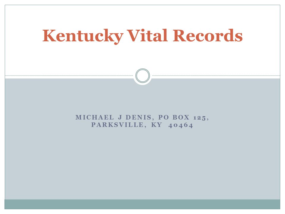 MICHAEL J DENIS, PO BOX 125, PARKSVILLE, KY 40464 Kentucky Vital Records