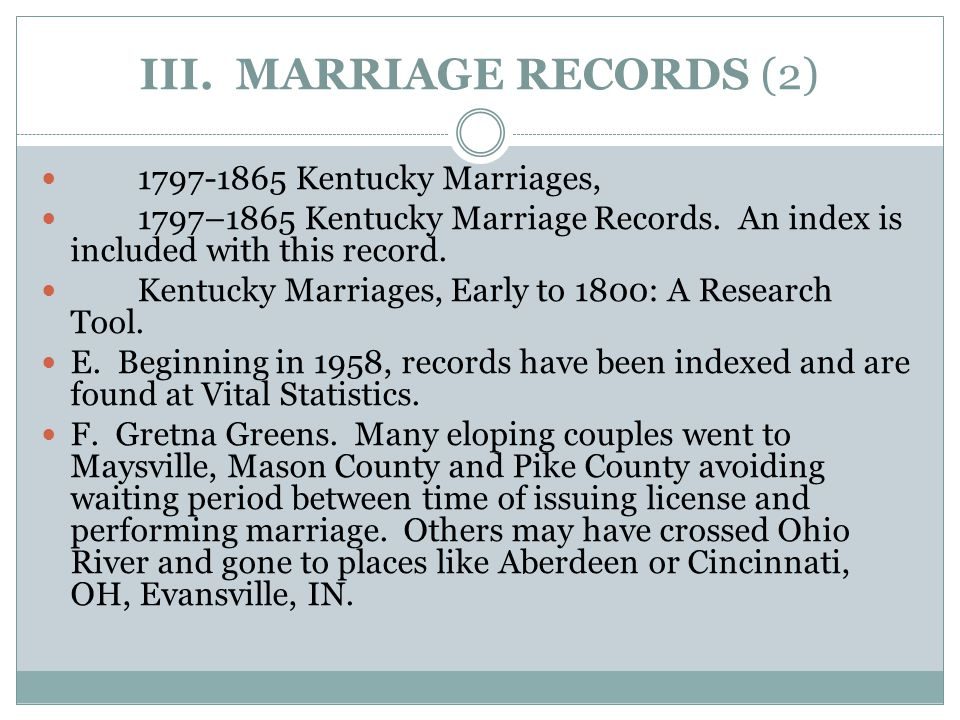 III. MARRIAGE RECORDS (2) 1797-1865 Kentucky Marriages, 1797–1865 Kentucky Marriage Records.