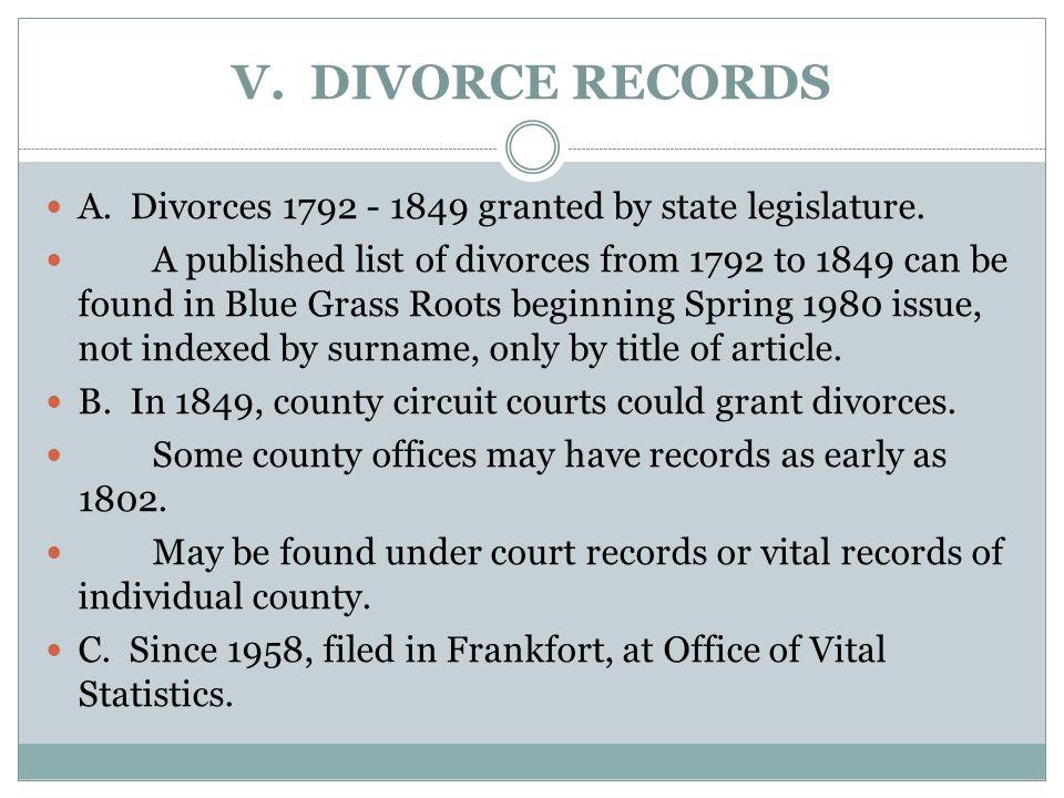 V. DIVORCE RECORDS A. Divorces 1792 - 1849 granted by state legislature.