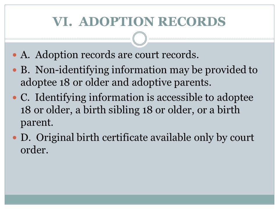 VI. ADOPTION RECORDS A. Adoption records are court records.