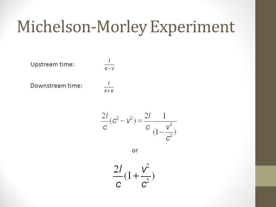 Upstream time: Michelson-Morley Experiment Downstream time: or