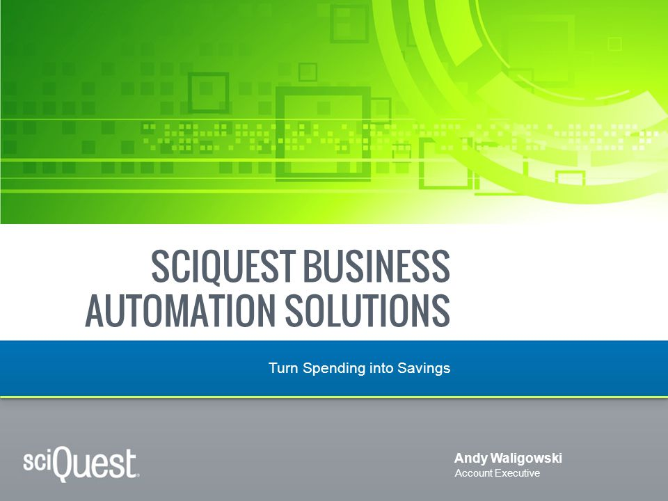WE WILL HELP YOU GET RESULTS Proven results for higher education business automation Will generate a significant portion of their $200 million savings goal by utilizing a SciQuest solution suite Saved 40% (several hundred thousand dollars) in a reverse auction Successful integration across 7 separate and unique ERP systems 100% of spend goes through the SciQuest solution 35% of total spend is to preferred suppliers Average 19% discount on $1.4M spend $100,000 savings on freight costs for catalog purchases More than $24.3 million in savings Saved $7 million alone through better negotiated rates with suppliers Bridged culture gap through an easy-to-use shopping interface Annual budget of $110 million Saved 35% over three month measurement period on top 50 items purchased via SciQuest solutions Expect to obtain additional savings in the coming year 32