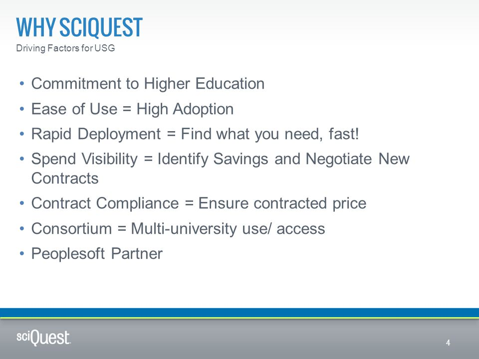 Commitment to Higher Education Ease of Use = High Adoption Rapid Deployment = Find what you need, fast! Spend Visibility = Identify Savings and Negoti