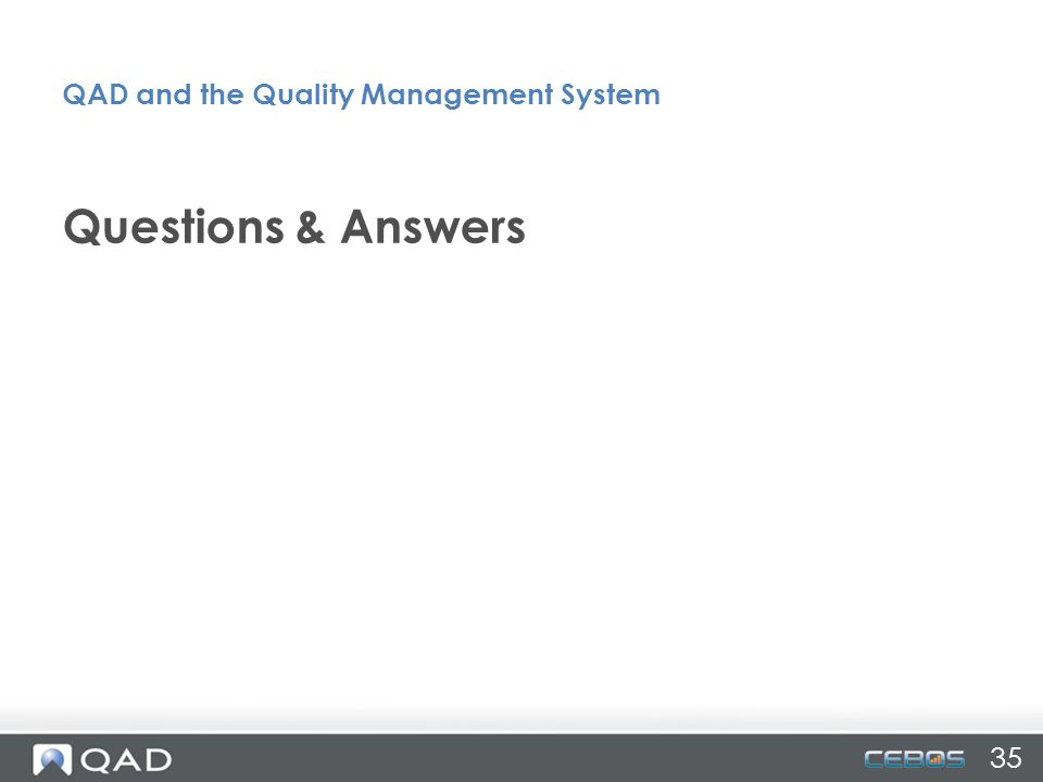 35 Questions & Answers QAD and the Quality Management System