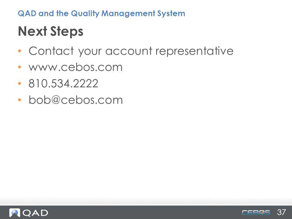37 Contact your account representative www.cebos.com 810.534.2222 bob@cebos.com Next Steps QAD and the Quality Management System