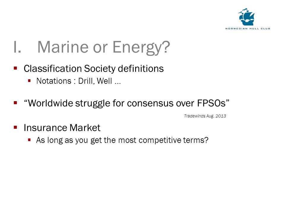  Classification Society definitions  Notations : Drill, Well …  Worldwide struggle for consensus over FPSOs Tradewinds Aug.