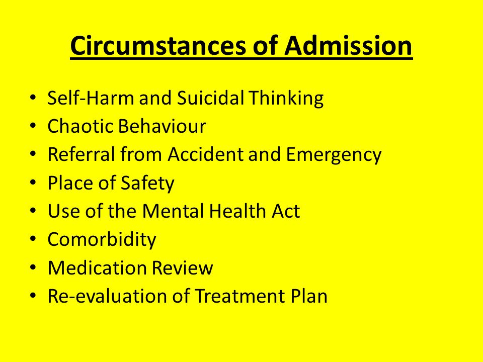 Management Crisis Admission Focus on Management of Immediate Distress Assessment of Risk Constant Observations Use of the Mental Health Act Medication 1 – 1 Interaction