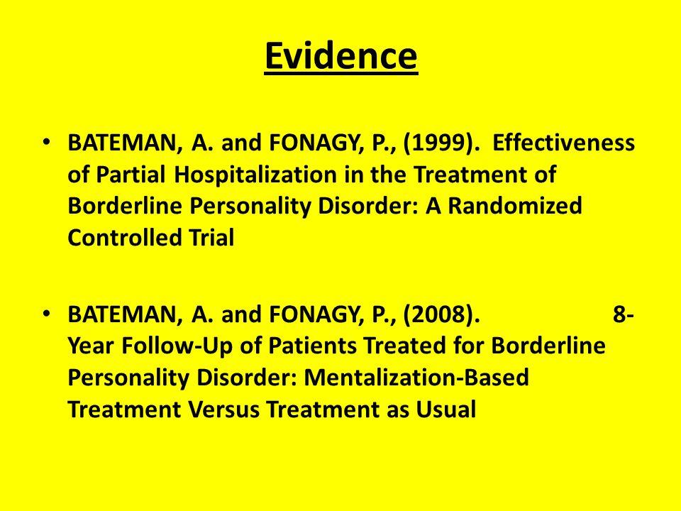 Evidence BATEMAN, A. and FONAGY, P., (1999).