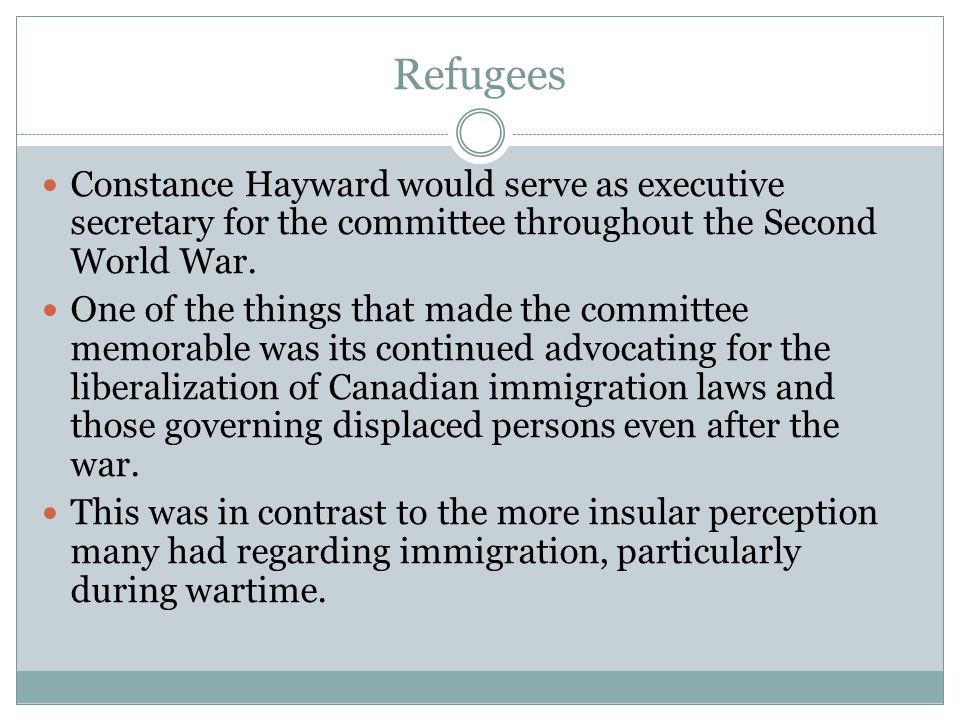 Refugees Constance Hayward would serve as executive secretary for the committee throughout the Second World War. One of the things that made the commi