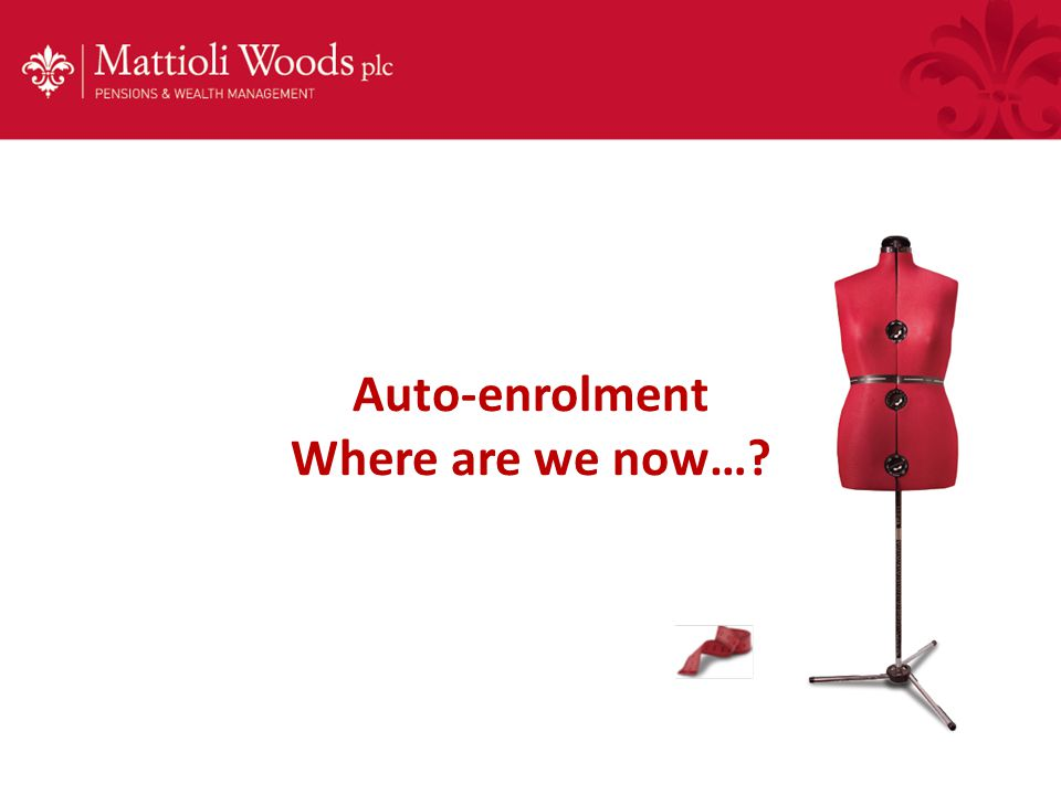 Auto-enrolment Where are we now…