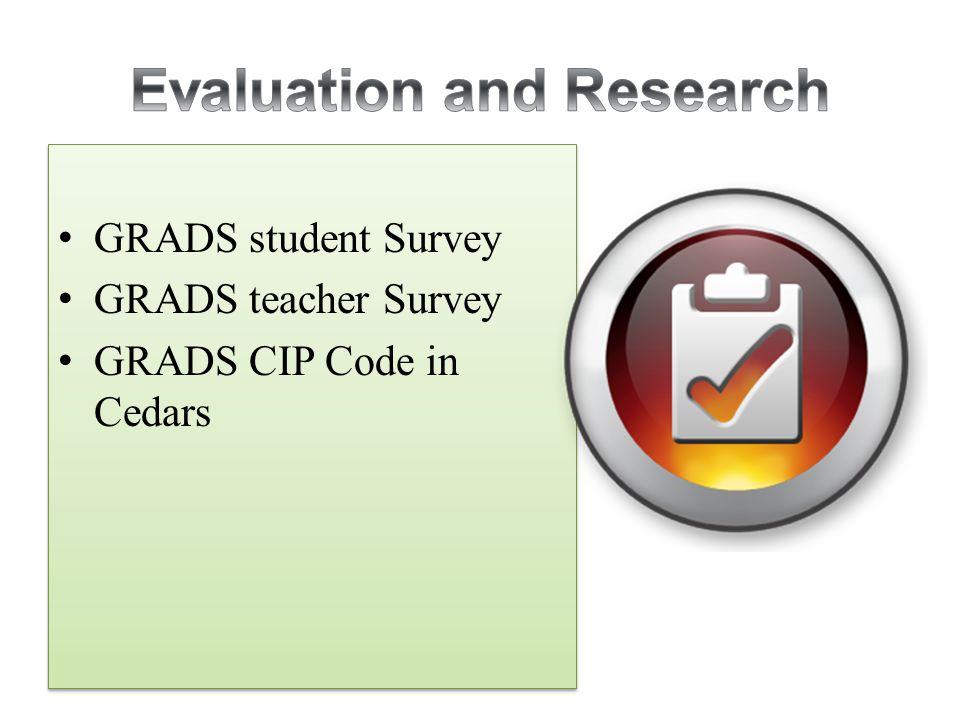 GRADS student Survey GRADS teacher Survey GRADS CIP Code in Cedars GRADS student Survey GRADS teacher Survey GRADS CIP Code in Cedars