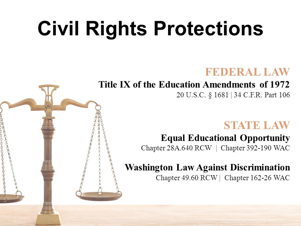 Civil Rights Protections FEDERAL LAW Title IX of the Education Amendments of 1972 20 U.S.C.