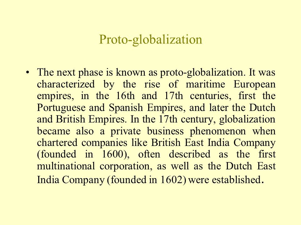 Proto-globalization The next phase is known as proto-globalization.