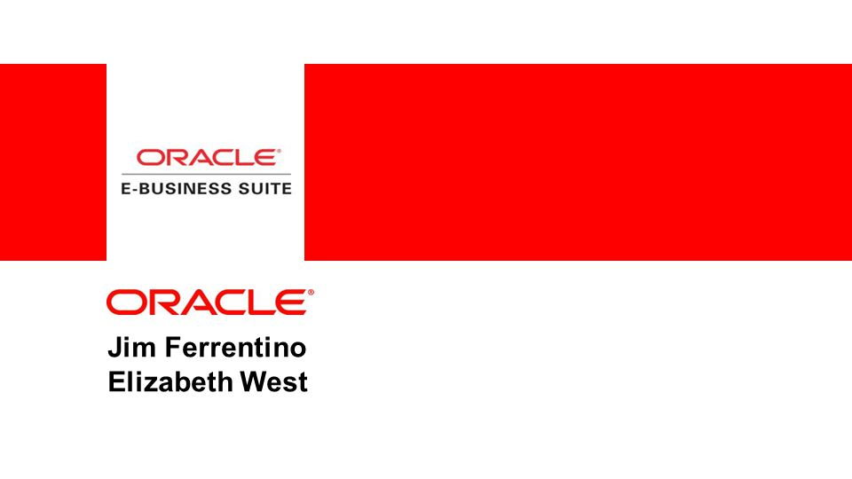 12 Copyright © 2013, Oracle and/or its affiliates. All rights reserved.