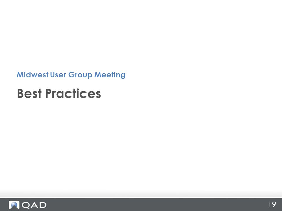 Best Practices Midwest User Group Meeting 19