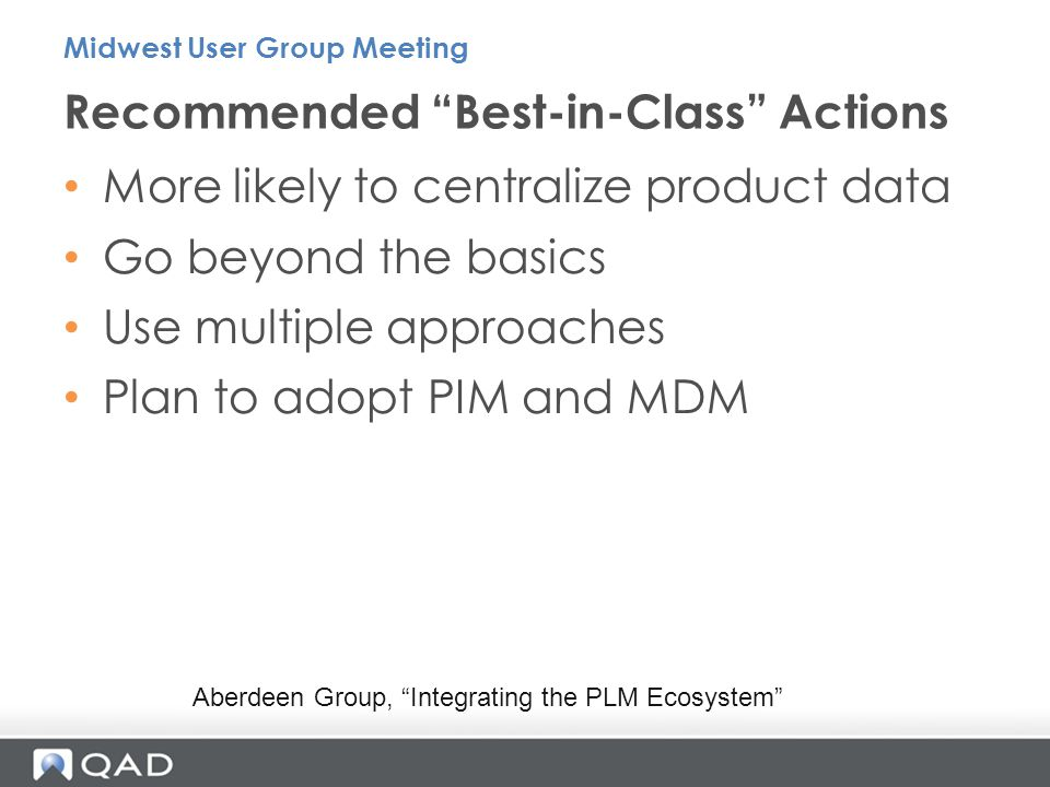 """Recommended """"Best-in-Class"""" Actions Midwest User Group Meeting More likely to centralize product data Go beyond the basics Use multiple approaches Pla"""