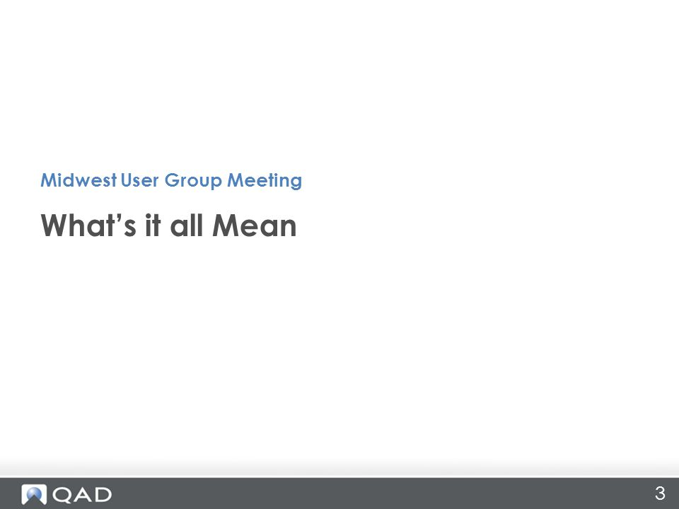 What's it all Mean Midwest User Group Meeting 3