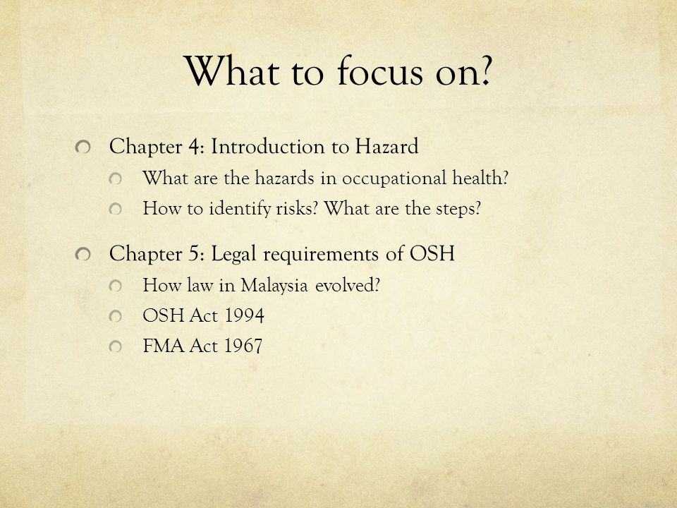 What to focus on. Chapter 4: Introduction to Hazard What are the hazards in occupational health.