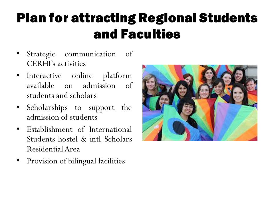 Plan for attracting Regional Students and Faculties Strategic communication of CERHI's activities Interactive online platform available on admission o