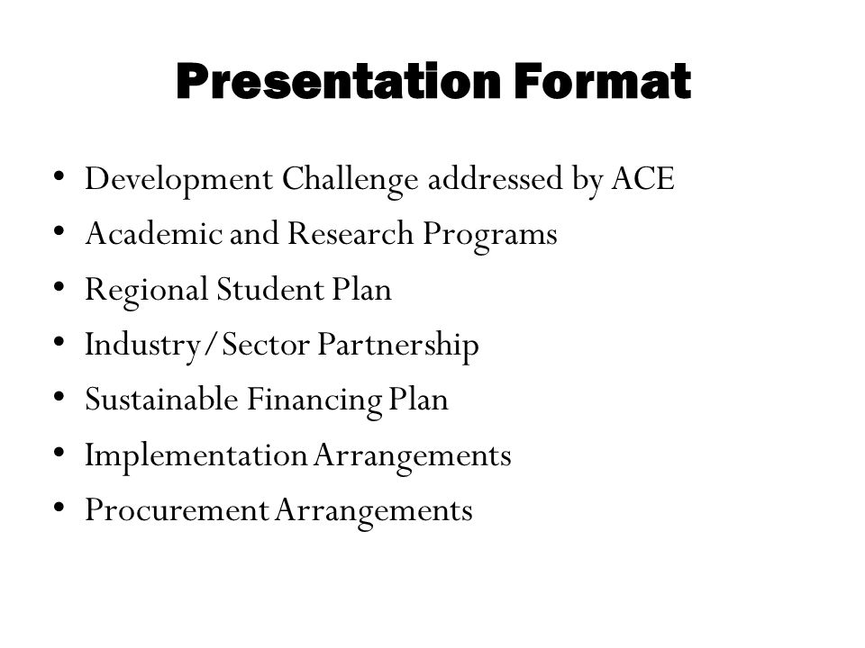 Presentation Format Development Challenge addressed by ACE Academic and Research Programs Regional Student Plan Industry/Sector Partnership Sustainabl