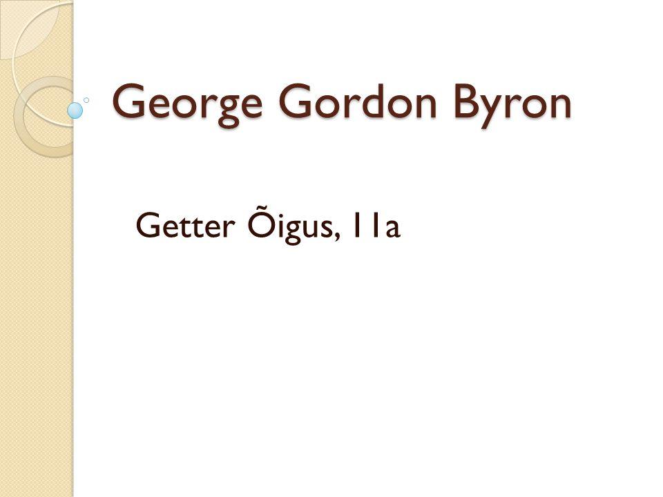 George Gordon Byron Getter Õigus, 11a