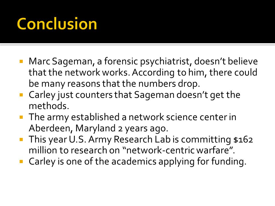  Marc Sageman, a forensic psychiatrist, doesn't believe that the network works.