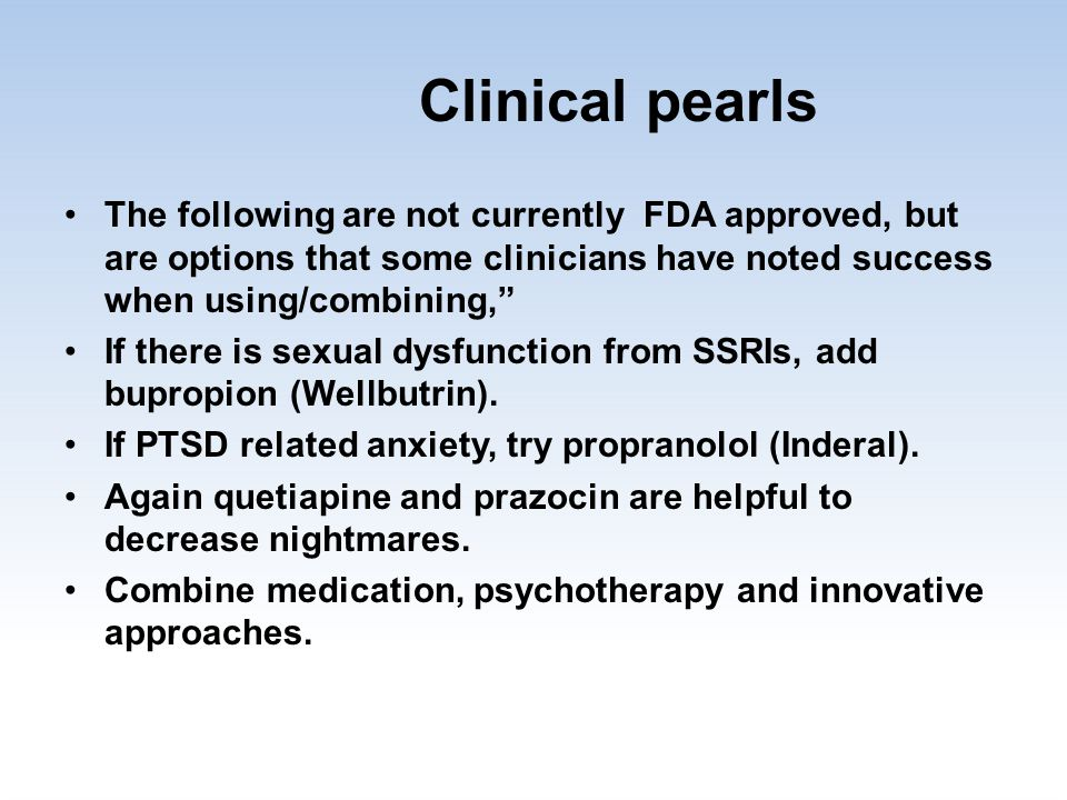 "Clinical pearls The following are not currently FDA approved, but are options that some clinicians have noted success when using/combining,"" If there"