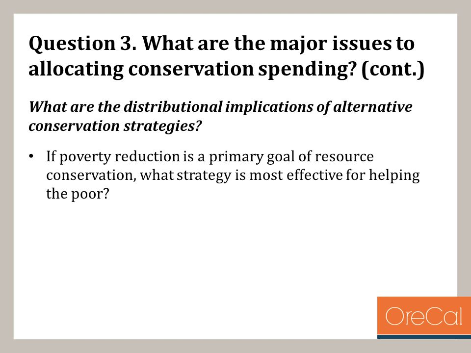 Question 3. What are the major issues to allocating conservation spending.
