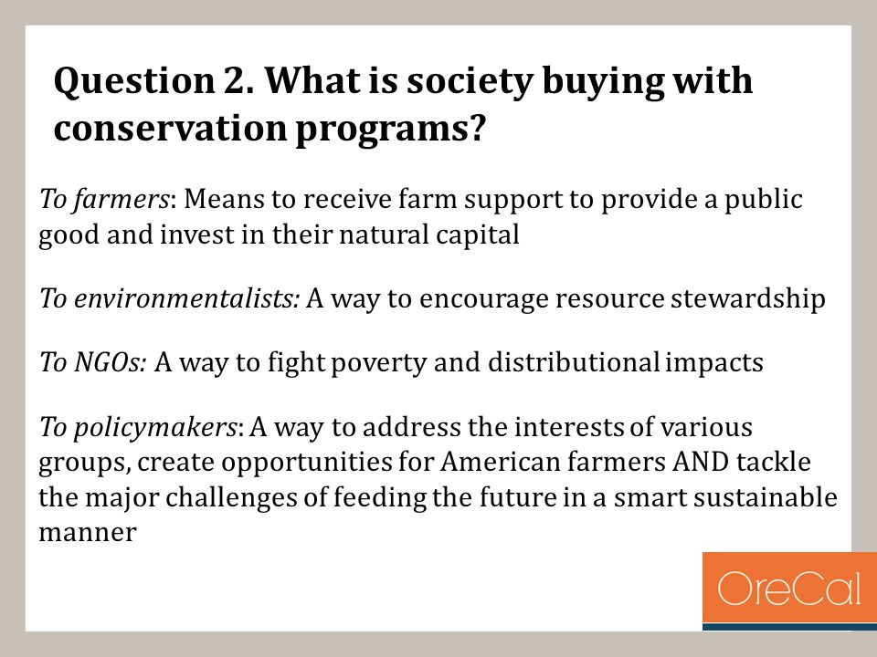 Question 2. What is society buying with conservation programs.