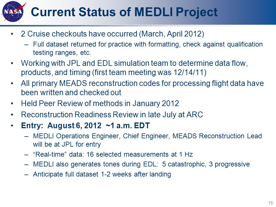 Current Status of MEDLI Project 2 Cruise checkouts have occurred (March, April 2012) –Full dataset returned for practice with formatting, check agains