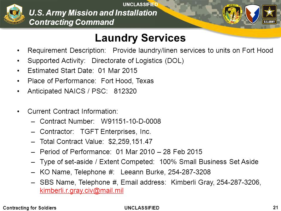 Agile – Proficient – Trusted UNCLASSIFIED Contracting for Soldiers UNCLASSIFIED UNCLASSIFIED 21 U.S. Army Mission and Installation Contracting Command