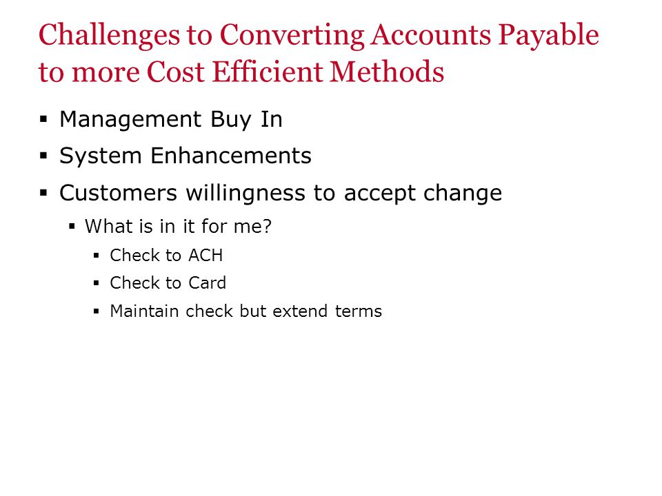 Payables Optimization Analysis Overview 1.Gather Data 2.Control Data Review 3.Intelligent payment routing output 4.Recommended Actions 1.Gather Data: Master Vendor File is uploaded 2.Control Data Review: Cost per disbursement, DPO, float, cost of funds, discounts available, average ticket, quick pay vs.