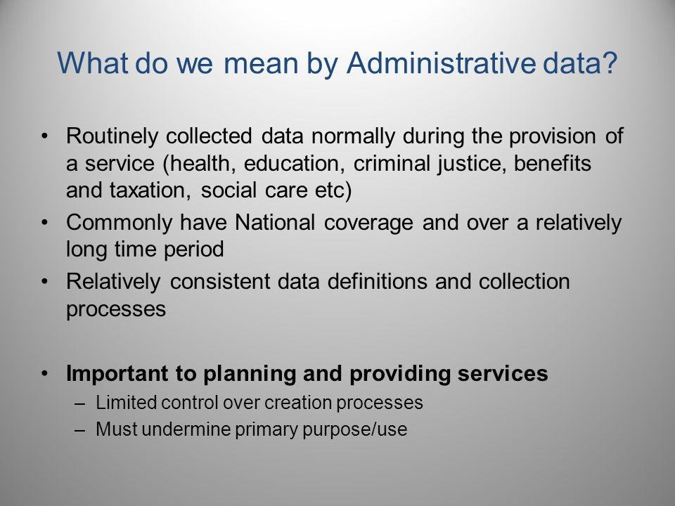 But some information does exist… Scotland has been leading on this area : Scottish Health Informatics Programme (Wellcome Trust) Data Linkage Framework (Scottish Government)