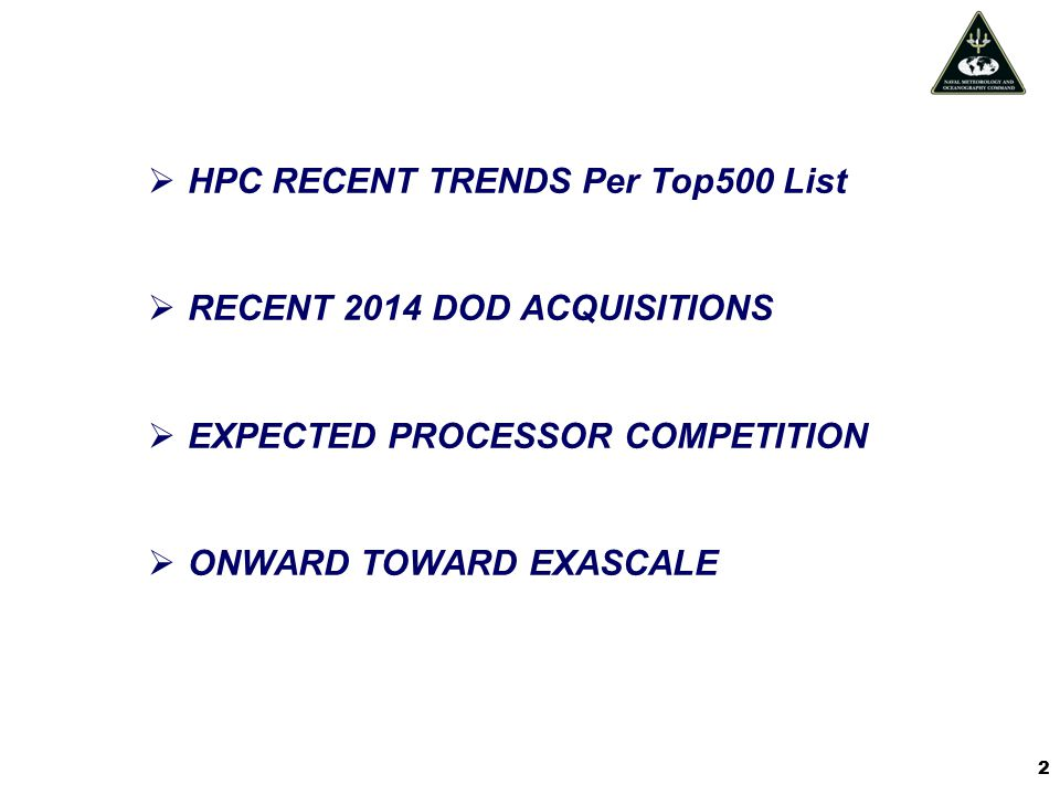  HPC RECENT TRENDS Per Top500 List  RECENT 2014 DOD ACQUISITIONS  EXPECTED PROCESSOR COMPETITION  ONWARD TOWARD EXASCALE 2