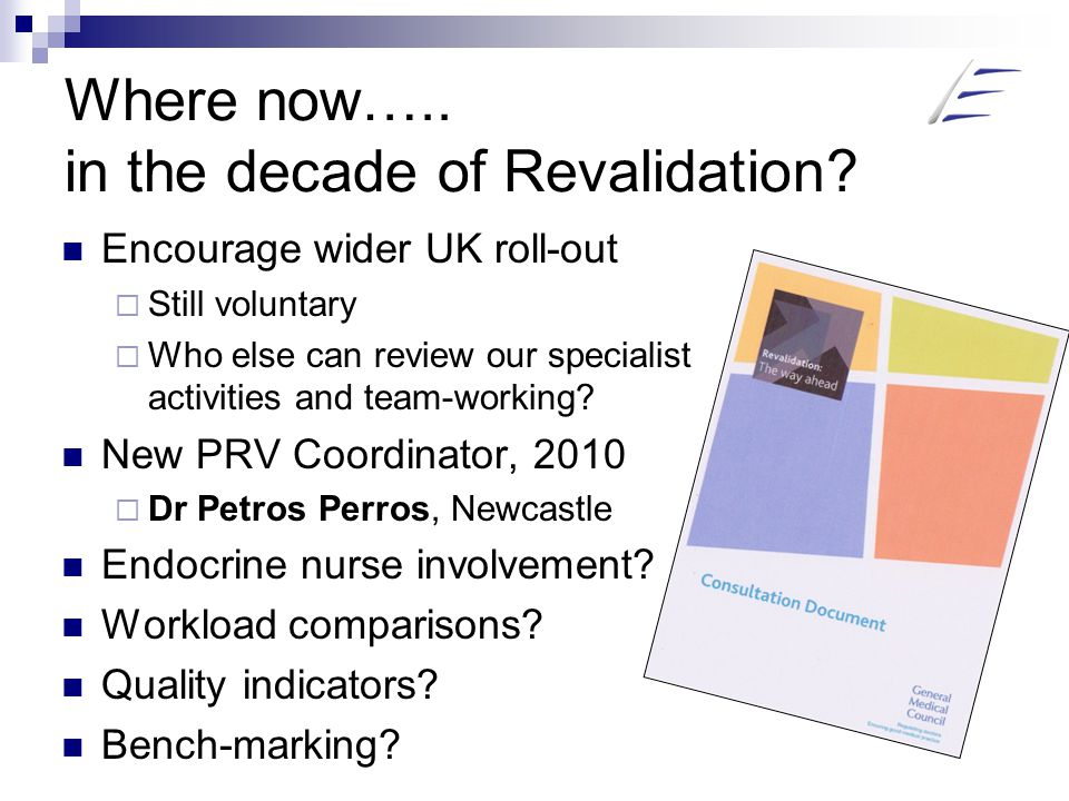 Where now….. in the decade of Revalidation.