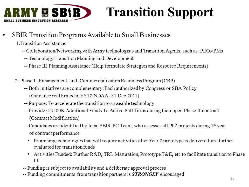 Transition Support SBIR Transition Programs Available to Small Businesses : 1.Transition Assistance -- Collaboration/Networking with Army technologist
