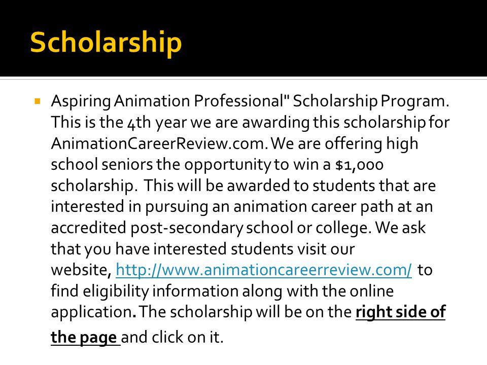 Scholarship  Aspiring Animation Professional Scholarship Program.