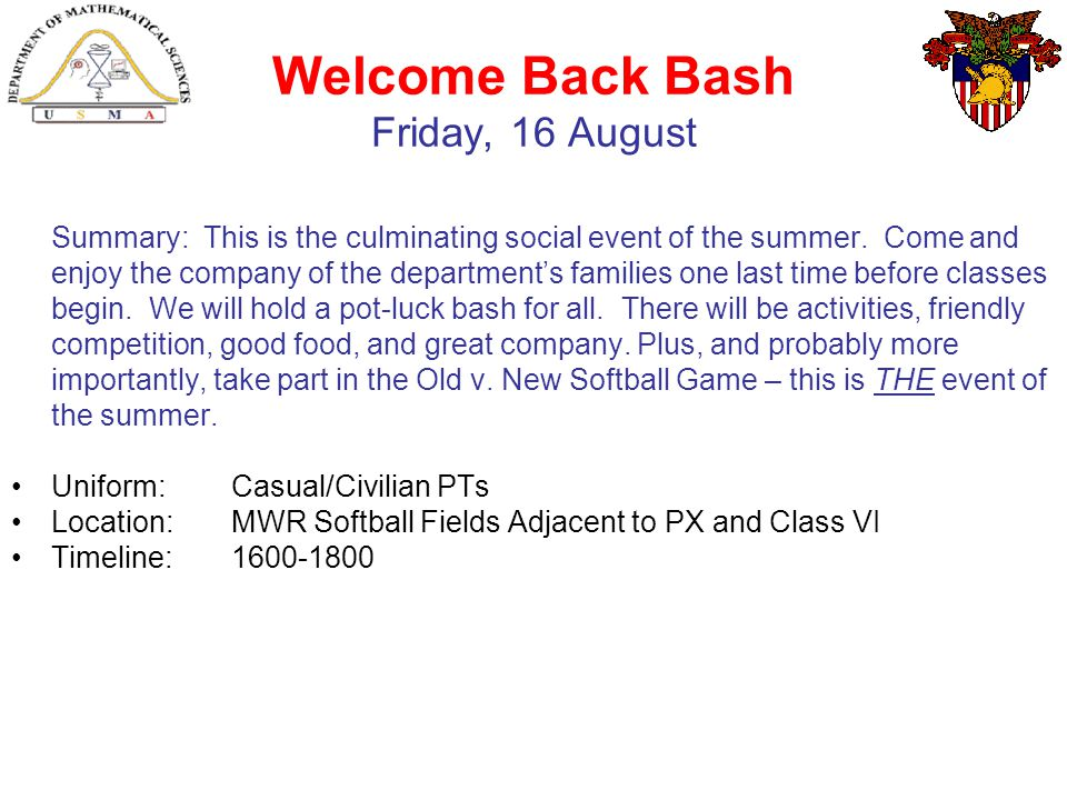 Welcome Back Bash Friday, 16 August Summary: This is the culminating social event of the summer.