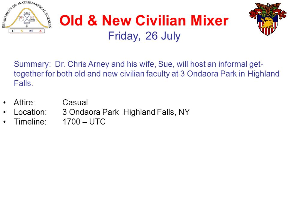 Old & New Civilian Mixer Friday, 26 July Summary: Dr.
