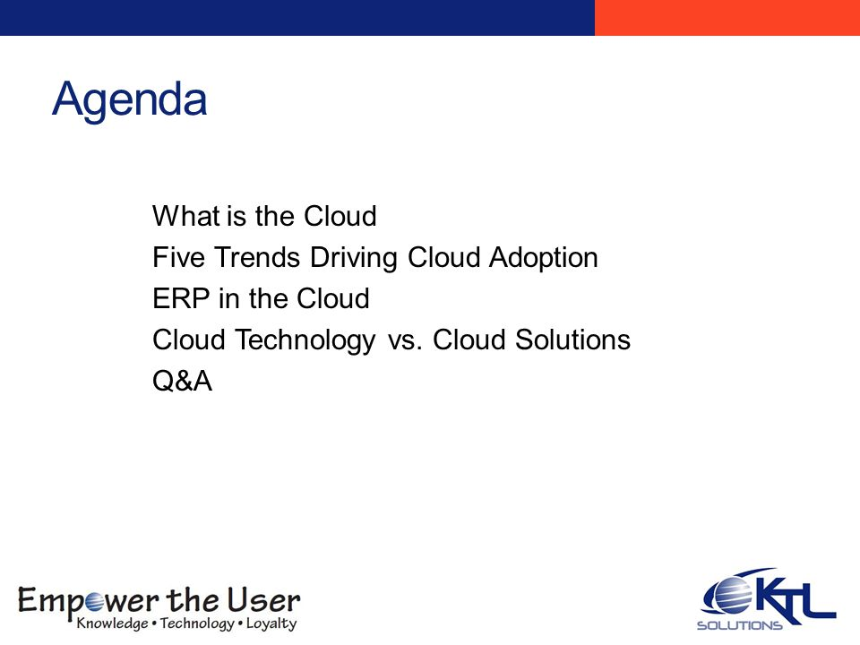 Top Three Reasons are Cost Source: Aberdeen Group, SaaS ERP: Trends & Observations 2010.