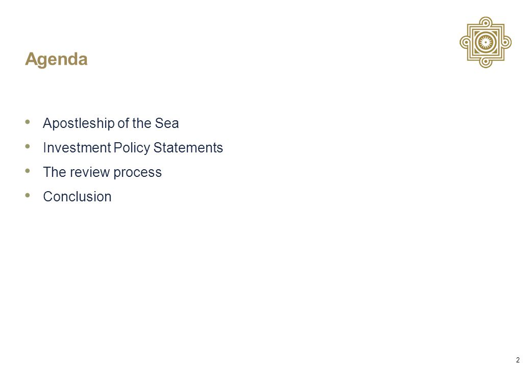 2 Agenda Apostleship of the Sea Investment Policy Statements The review process Conclusion