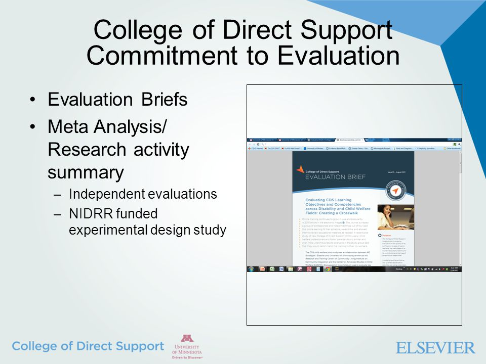 College of Direct Support Commitment to Evaluation Evaluation Briefs Meta Analysis/ Research activity summary –Independent evaluations –NIDRR funded e